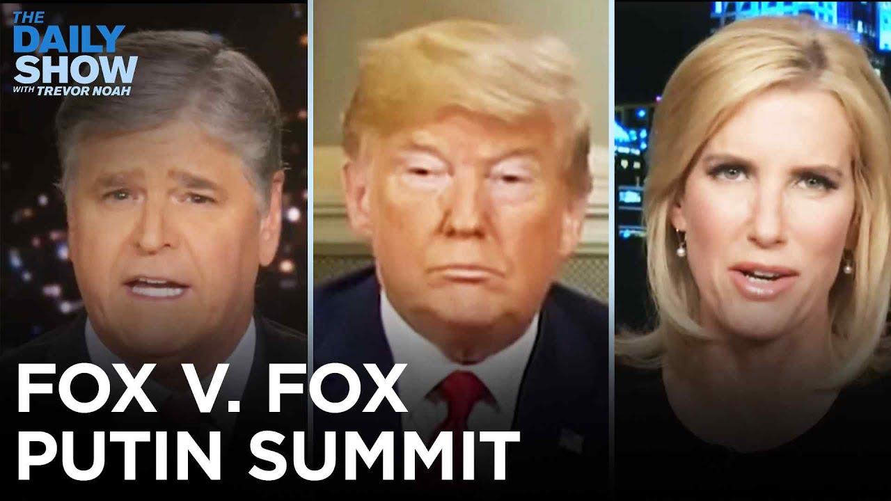 Fox News Destroys Trump's Putin Summit Performance | The Daily Show