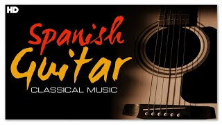 Spanish Guitar Classical Music - Emotional Classical And Flamenco Music