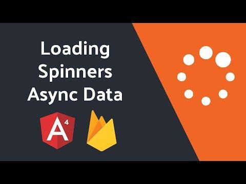 Loading Spinners for Asynchronous Firebase Data