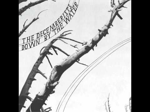 The Decemberists - Down By The Water