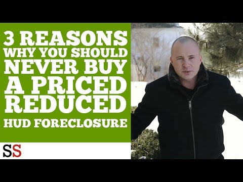 3 Reasons Why You Should NEVER Buy a Priced Reduced HUD Foreclosure