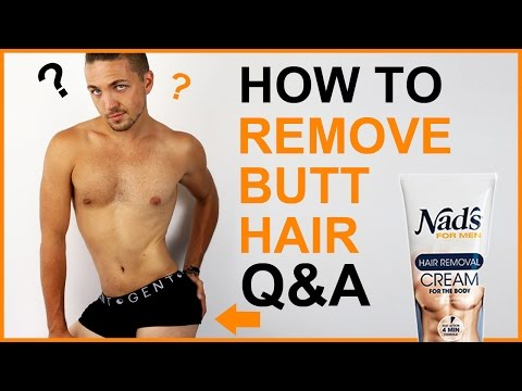How To Remove Butt Hair | Q&A  -  Men's Grooming