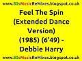 Feel The Spin Extended Dance Version Debbie Harry Jellybean Benitez 80s Dance Music mp3