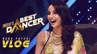 Nora Fatehi | India's Best Dancer VLOG