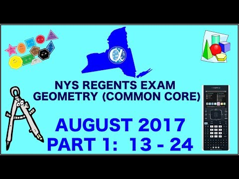 NYS Geometry [Common Core] August 2017 Regents Exam || Part 1 #'s 13-24 ANSWERS