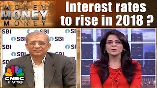 Money Money Money: Interest rates to rise in 2018?   CNBC TV18