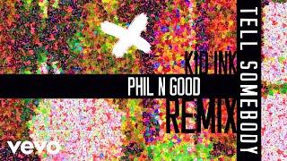 Kid Ink - Tell Somebody (Phil N Good Remix (Audio))