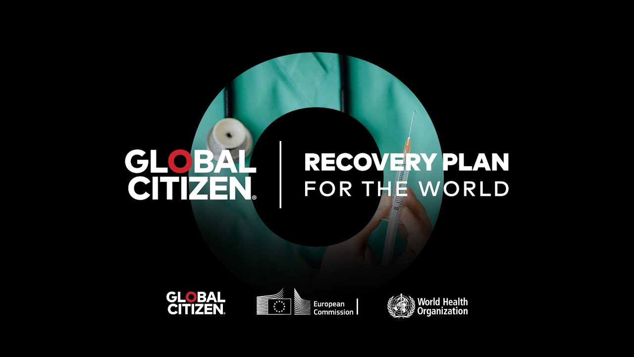 """Global Citizen, the European Commission & WHO launch  """"A Recovery Plan for the World"""""""