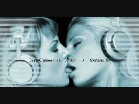 East Clubbers vs  Dj Muh - All Systems Go