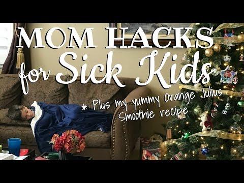 MOM HACKS FOR SICK KIDS!