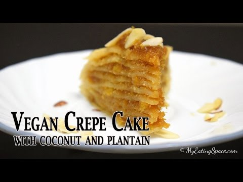 Vegan Crepe Cake with coconut and plantain