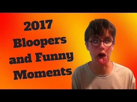 2017 Bloopers and Funny Moments