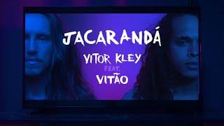Vitor Kley feat. Vitão - Jacarandá (Videoclipe Oficial)