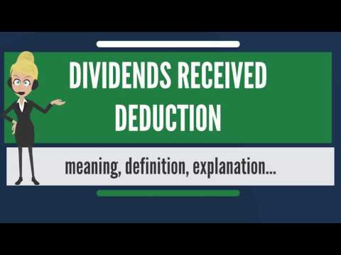 What is DIVIDENDS RECEIVED DEDUCTION? What does DIVIDENDS RECEIVED DEDUCTION mean?