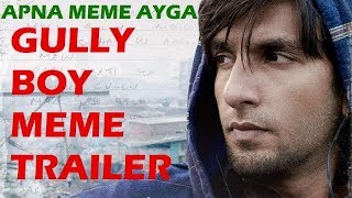 GULLY BOY MEME | VIRAL | FUNNY | SUBSCRIBE | YLYL