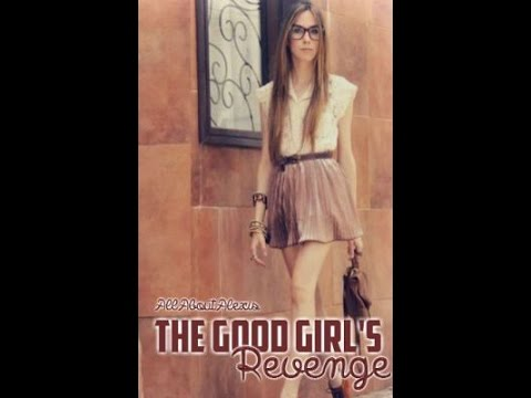 The Good Girls Revenge || Wattpad story