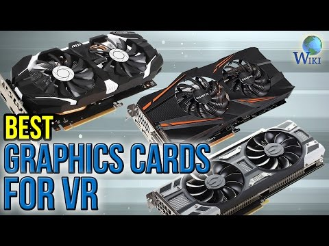 6 Best Graphics Cards For VR 2017