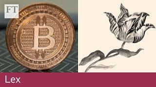 Lex analysis: bitcoin v tulips | Lex