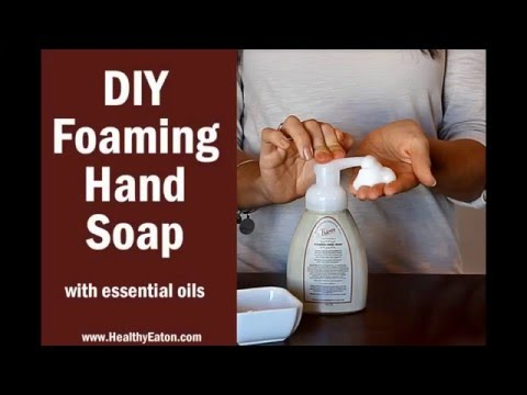 DIY Foaming Hand Soap with Young Living Thieves Essential Oil