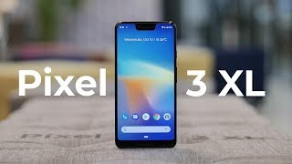 Pixel 3 XL First Impressions: Expected Yet Unexpected!