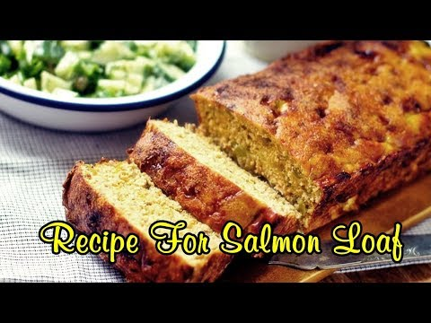 Recipe For Salmon Loaf Quick Dinner Ideas