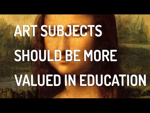 Art Subjects Should Be More Valued In Education!