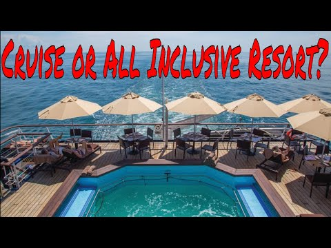 Cruise Ship 2018 or All Inclusive Resort? Best Deal Best Food Best Entertainment Best Vacation