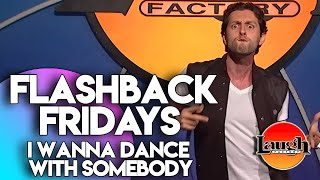 Flashback Fridays | I Wanna Dance With Somebody | Laugh Factory Stand Up Comedy