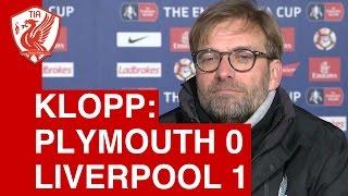 Plymouth Argyle 0-1 Liverpool: Jurgen Klopp Post Match Press Conference