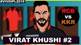 #KKRvsRCB - #VIVOIPL2019- VIRAT KI KHUSHI #2