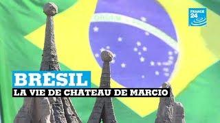 Brésil : la vie de château de Marcio