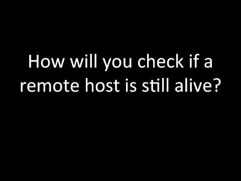 How will you check if a remote host is still alive?