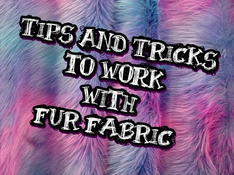 Tips and Tricks to Work with Fur Fabric