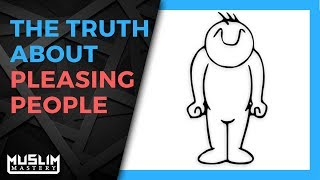 The Truth About Pleasing People