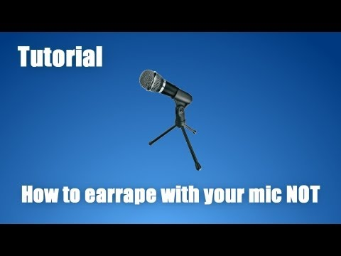[Tutorial] How to do Earrape with your microphone NOT