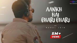 Aankh Hai Bhari Bhari   Rahul Jain