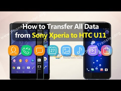 How to Transfer All Data from Sony Xperia Phone to HTC U11