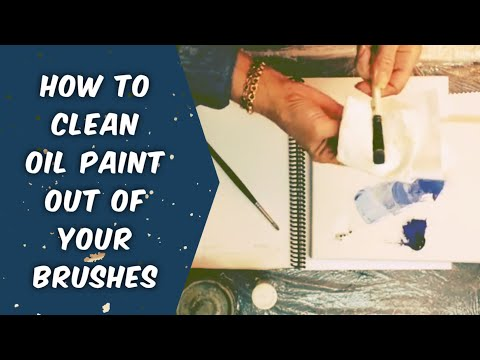 How to Clean Oil Paint Out of Your Paint Brushes