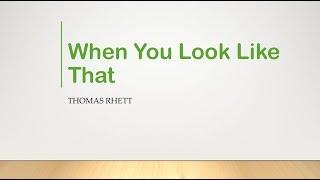 When You Look Like That Thomas Rhett Lyrics