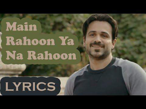 Xxx Mp4 Main Rahoon Ya Na Rahoon Full Song With LYRICS Emraan Hashmi Esha Gupta 3gp Sex