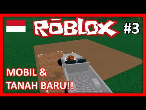 Roblox Indonesia | Lumber Tycoon 2 - Mobil dan Tanah Baru! #3