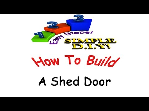 How To Build A Shed Door: Made Simple
