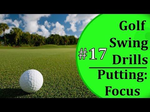 Basic golf Swing Drills -  #17: Putting Focus | Learn-To-Golf.com