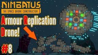Armour Replication Drone!!   Ep 8   Nimbatus Gameplay