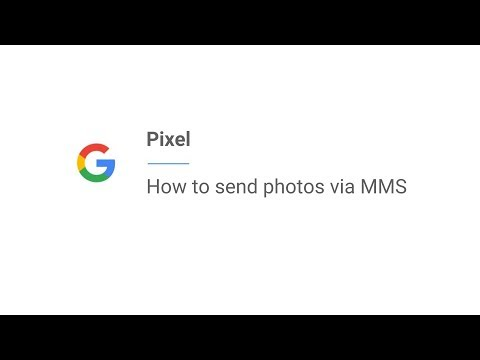 Pixel | How to send photos via MMS