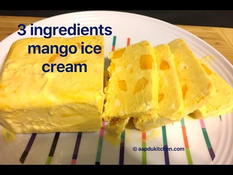 mango ice cream recipe(only 3 ingredients!)   no eggs no ice cream machine no cooking   how to make