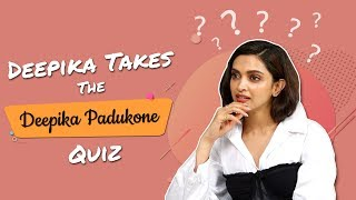 Deepika Padukone Takes The Deepika Padukone Quiz | Shah Rukh Khan | Yeh Jawaani Hai Deewani|Chhapaak