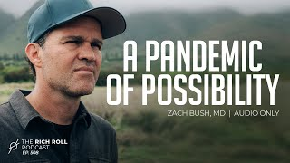 A Pandemic of Possibility: Zach Bush, MD | Rich Roll Podcast