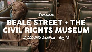 Beale Street and the Civil Rights Museum | Memphis, TN | 10K Road Trip Day 23