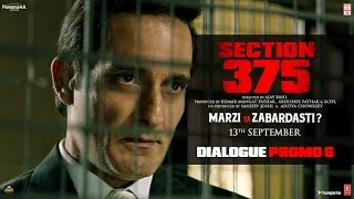 Section 375: Dialogue Promo 6 | Akshaye Khanna | Richa Chadha | Releasing 13th September